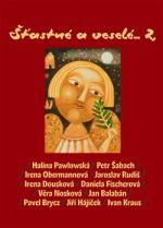 Šťastné a veselé... 2 (spolu s H. Pawlovskou, I. Obermannovou, J. Rudišem, I. Douskovou, I. Krausem, P. Bryczem, J. Hájíčkem, D. Fischerovou a V. Noskovou)