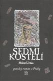 Sedmikostelí: Gotický román z Prahy