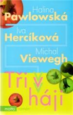 Tři v háji (s H. Pawlowskou a I. Hercíkovou)