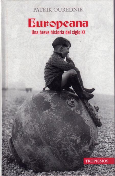 Europeana: Una breve historia del siglo XX