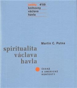 Spiritualita Václava Havla – české a americké kontexty