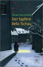 Der tapfere Bella Tschau