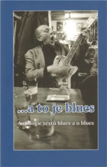 … a to je blues