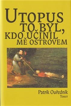 Utopus to byl, kdo učinil mě ostrovem