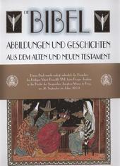 Die Bibel: Abbildungen und Geschichten aus dem Alten und Neuen Testament