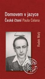 Domovem v jazyce: České čtení Paula Celana