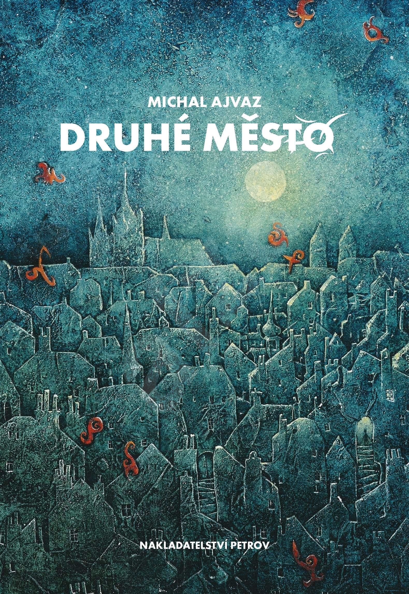 Michal Ajvaz 'Druhé město' (The Other City)