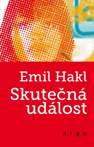 Emil Hakl 'Skutečná událost' (Real Event)