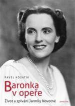 Baronka v opeře; Život a zpívání Jarmily Novotné