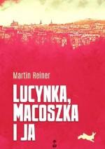 Lucynka, Macoszka i ja