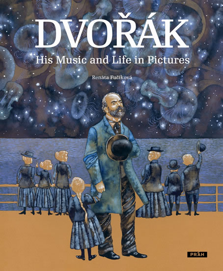Dvořák – His Music and Life in Pictures