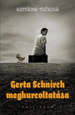 Gerta Schnirch meghurcoltatása