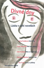 Divné dny; Láska v pěti novelách