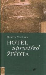 Hotel uprostřed života