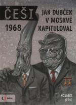 Češi 1968; Jak Dubček v Moskvě kapituloval