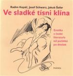 Ve sladké tísni klína; Erotika v české literatuře od počátků po dnešek
