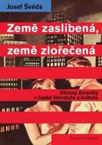 Země zaslíbená, země zlořečená; Obrazy Ameriky v české literatuře a kultuře