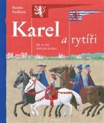 Karel a rytíři; Jak se stát dobrým králem