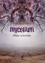 Mycelium V – Hlasy a hvězdy