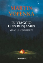 In viaggio con Benjamin - verso la sperdutezza