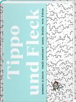 Tippo und Fleck: Über Fleckenteufel und anderen Kobolde