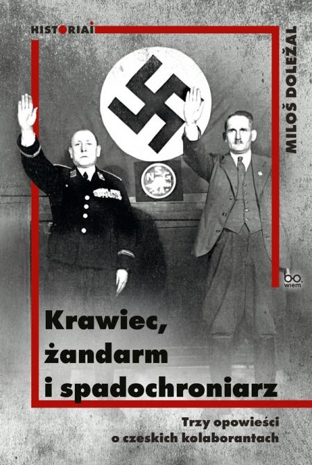 Krawiec, żandarm i spadochroniarz. Trzy opowieści o czeskich kolaborantach