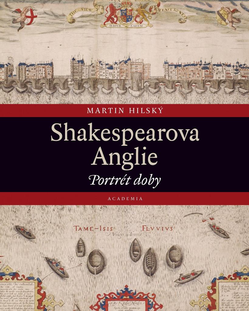 Shakespearova Anglie. Portrét doby
