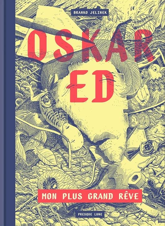 Oskar Ed: Mon plus grand rêve