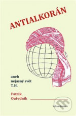 Antialkorán: aneb nejasný svět T. H.